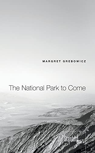 9780804789622: The National Park to Come