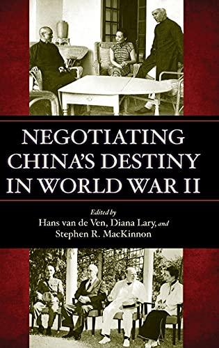 Negotiating China s Destiny in World War II (Hardback)