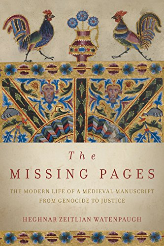 9780804790444: The Missing Pages: The Modern Life of a Medieval Manuscript, from Genocide to Justice