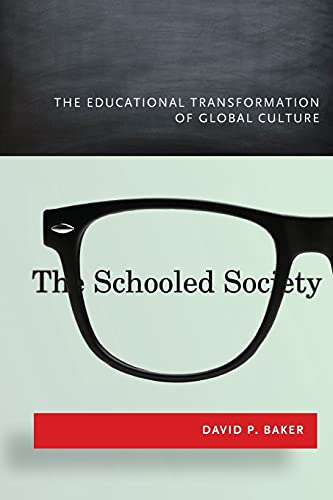 The Schooled Society: Baker, David P.