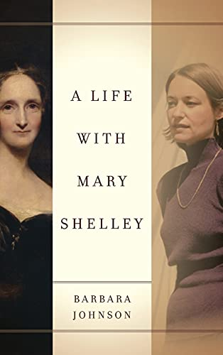 A Life with Mary Shelley (Meridian: Crossing Aesthetics): Johnson, Barbara