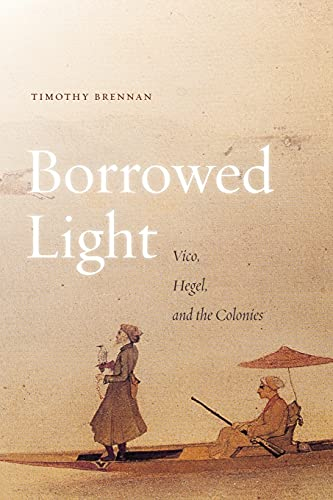 9780804790543: 1: Borrowed Light: Vico, Hegel, and the Colonies