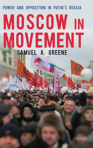 9780804790789: Moscow in Movement: Power and Opposition in Putin's Russia