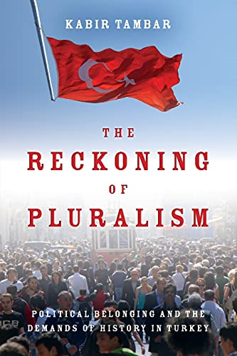 9780804790932: The Reckoning of Pluralism: Political Belonging and the Demands of History in Turkey (Stanford Studies in Middle Eastern and Islamic Societies and Cultures)