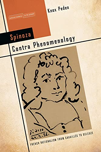 9780804791342: Spinoza Contra Phenomenology: French Rationalism from Cavaillès to Deleuze (Cultural Memory in the Present)