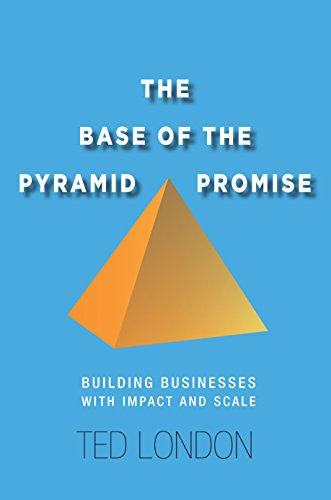 9780804791489: The Base of the Pyramid Promise: Building Businesses with Impact and Scale
