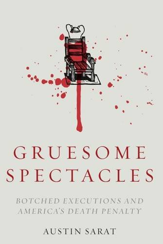 9780804791724: Gruesome Spectacles: Botched Executions and America's Death Penalty