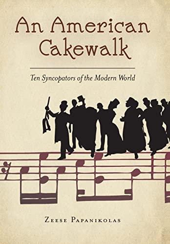 An American Cakewalk: Ten Syncopators of the Modern World (Hardcover): Zeese Papanikolas