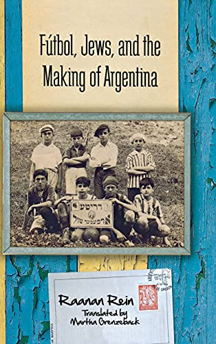 9780804792004: Futbol, Jews, and the Making of Argentina