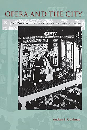9780804792059: Opera and the City: The Politics of Culture in Beijing, 1770-1900
