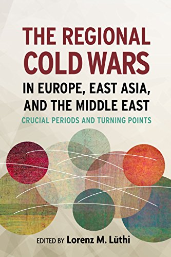 9780804792851: The Regional Cold Wars in Europe, East Asia, and the Middle East: Crucial Periods and Turning Points (Cold War International History Project)