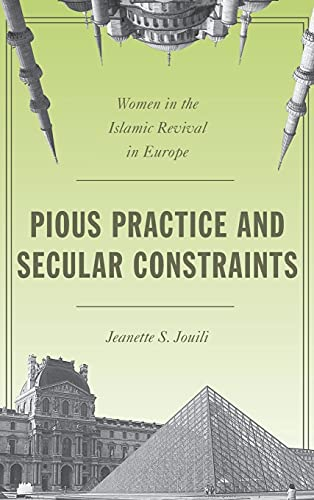 9780804792875: Pious Practice and Secular Constraints: Women in the Islamic Revival in Europe
