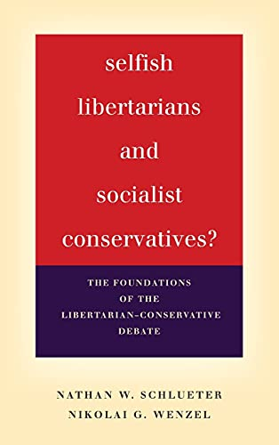 9780804792912: Selfish Libertarians and Socialist Conservatives?: The Foundations of the Libertarian-Conservative Debate