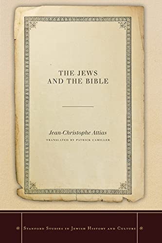 The Jews and the Bible (Stanford Studies: Jean-Christophe Attias