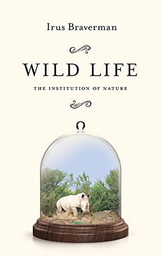 9780804793223: Wild Life: The Institution of Nature