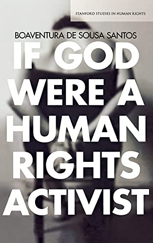 If God Were a Human Rights Activist (Hardback): Boaventura De Sousa Santos