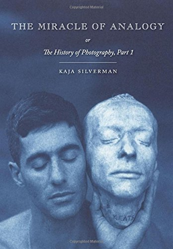 The Miracle of Analogy: Part 1: Or the History of Photography (Hardback): Kaja Silverman