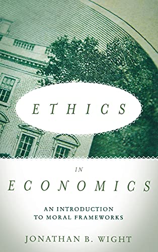 9780804793285: Ethics in Economics: An Introduction to Moral Frameworks