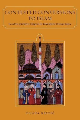 9780804793322: Contested Conversions to Islam: Narratives of Religious Change in the Early Modern Ottoman Empire