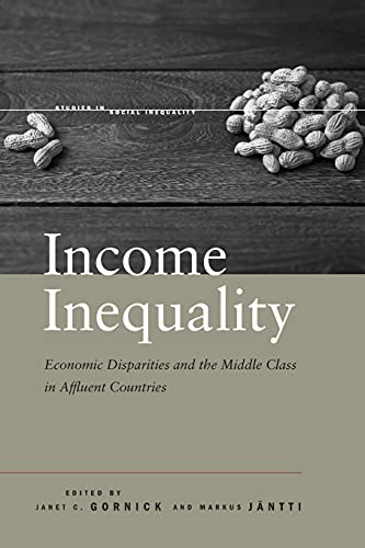 9780804793346: Income Inequality: Economic Disparities and the Middle Class in Affluent Countries (Studies in Social Inequality)