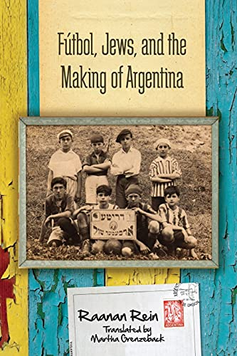 9780804793414: Futbol, Jews, and the Making of Argentina