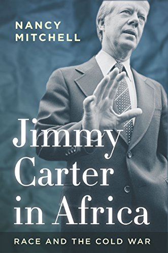 Jimmy Carter in Africa: Race and the Cold War (Hardcover): Nancy Mitchell