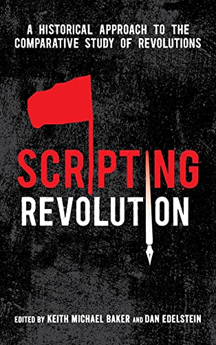 9780804793964: Scripting Revolution: A Historical Approach to the Comparative Study of Revolutions