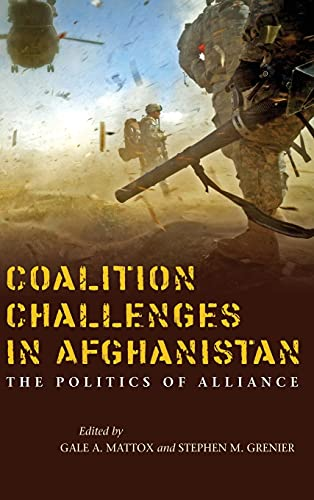 9780804794442: Coalition Challenges in Afghanistan: The Politics of Alliance