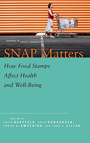 9780804794466: SNAP Matters: How Food Stamps Affect Health and Well-Being (Studies in Social Inequality)
