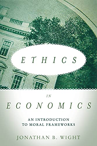 9780804794534: Ethics in Economics: An Introduction to Moral Frameworks
