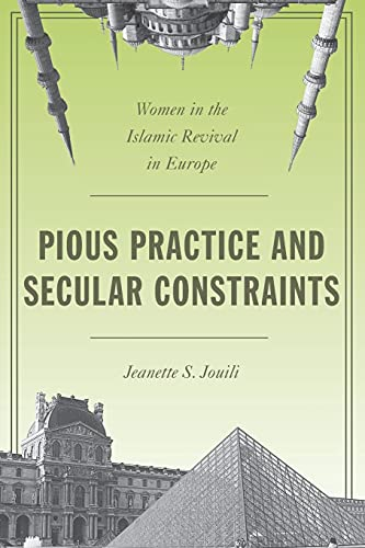 9780804794664: Pious Practice and Secular Constraints: Women in the Islamic Revival in Europe