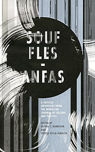 Souffles-Anfas: A Critical Anthology from the Moroccan Journal of Culture and Politics (Hardback)