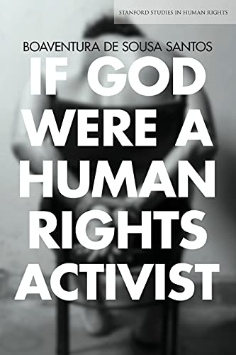 If God Were a Human Rights Activist: Boaventura De Sousa