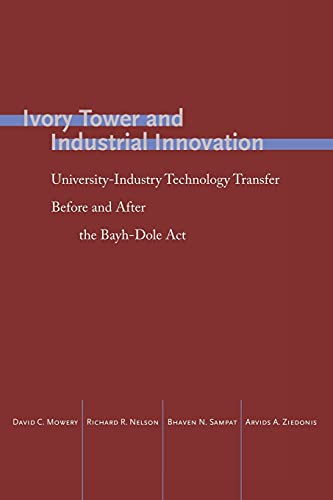 9780804795296: Ivory Tower and Industrial Innovation: University-Industry Technology Transfer Before and After the Bayh-Dole Act in the United States