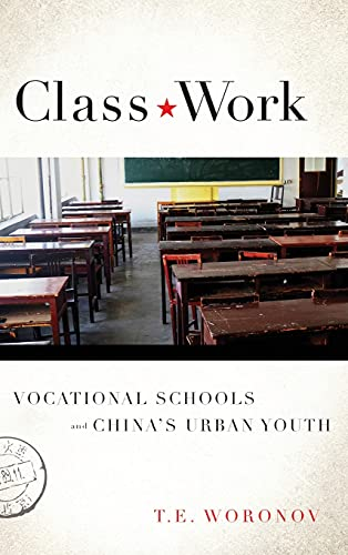 9780804795418: Class Work: Vocational Schools and China's Urban Youth