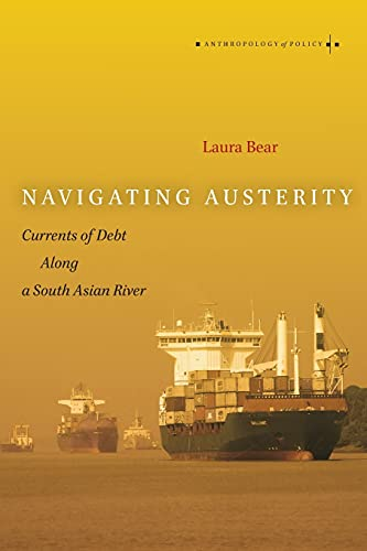 Navigating Austerity: Currents of Debt Along a South Asian River (Paperback): Laura Bear
