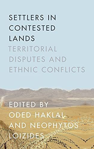 Settlers in Contested Lands: Territorial Disputes and Ethnic Conflicts (Hardback)