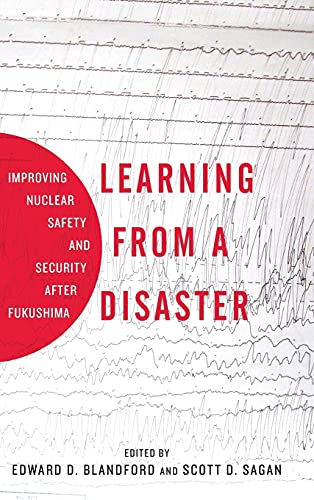 Learning from a Disaster: Improving Nuclear Safety and Security After Fukushima (Hardcover): Scott ...
