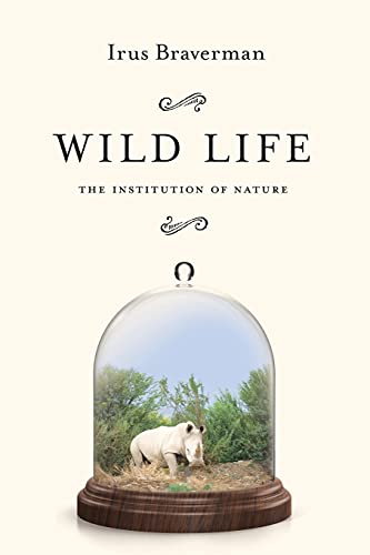 9780804795685: Wild Life: The Institution of Nature