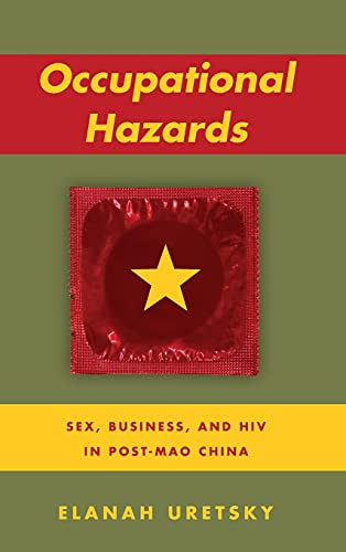 9780804795760: Occupational Hazards: Sex, Business, and HIV in Post-Mao China