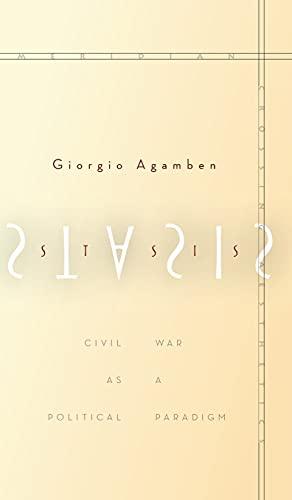 9780804796057: Stasis: Civil War as a Political Paradigm (Meridian: Crossing Aesthetics)