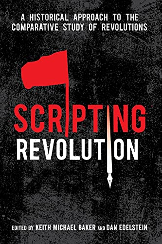 9780804796163: Scripting Revolution: A Historical Approach to the Comparative Study of Revolutions
