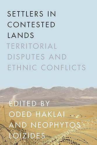 9780804796507: Settlers in Contested Lands: Territorial Disputes and Ethnic Conflicts