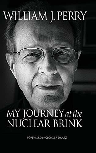 My Journey at the Nuclear Brink 9780804796811: William Perry