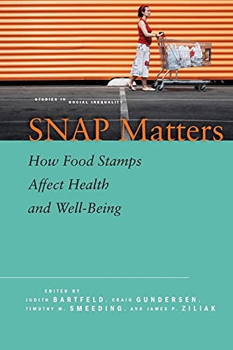 9780804796835: SNAP Matters: How Food Stamps Affect Health and Well-Being (Studies in Social Inequality)