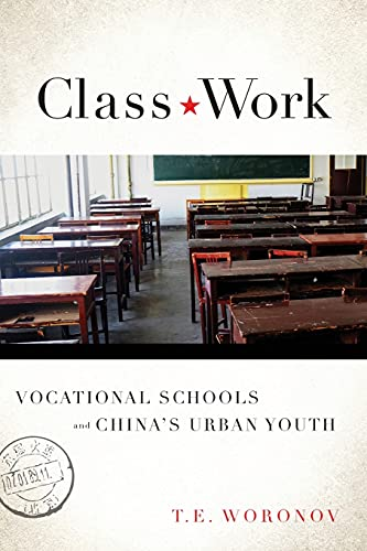 9780804796927: Class Work: Vocational Schools and China's Urban Youth