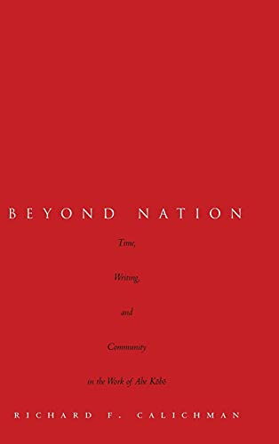 Beyond Nation: Time, Writing, and Community in the Work of Abe Kobo (Hardcover): Richard Calichman