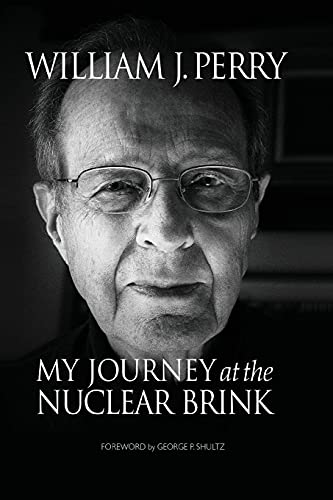 My Journey at the Nuclear Brink: Perry, William