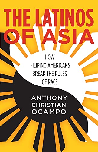 9780804797542: The Latinos of Asia: How Filipino Americans Break the Rules of Race