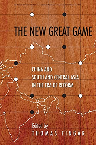 The New Great Game: China and South and Central Asia in the Era of Reform (Paperback): Thomas ...